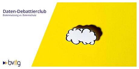 Daten-Debattierclub - Datennutzung vs. Datenschutz Tickets