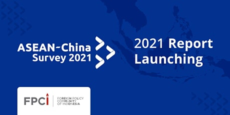 ASEAN-China Survey 2021 Report Launching tickets