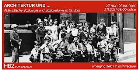 ARCHITEKTUR UND ... aktivistische Soziologie | Simon Güntner Tickets