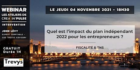 Webinar Créa In'Pulse Jeu 4 Nov 18H30 : L'impact du plan indépendant 2022 billets