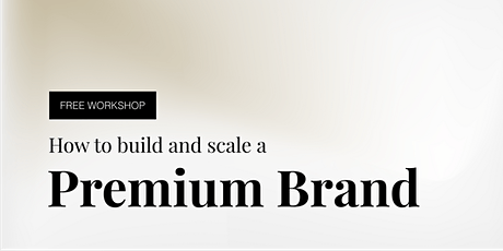 How to build and scale a premium brand tickets