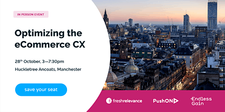 [Manchester] Optimizing the eCommerce customer experience tickets