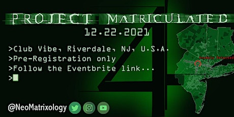 PROJECT MATRICULATED (Matrix Themed Cosplay Event) tickets