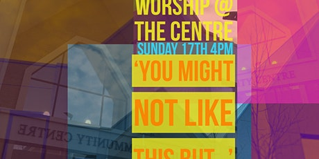 Worship at the centre tickets