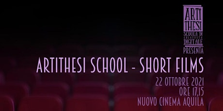 "ARTITHESI presenta ""SCHOOL  SHORT FILMS"" biglietti"