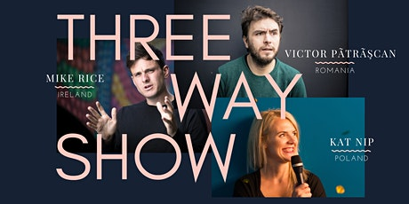 Three Way Show | Victor, Kat & Mike | Comedy Showcase tickets