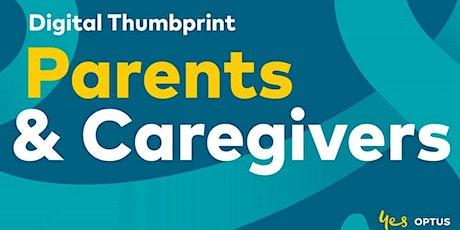 OPTUS Digital Thumbprint Program - Parents & Caregivers Information Night tickets