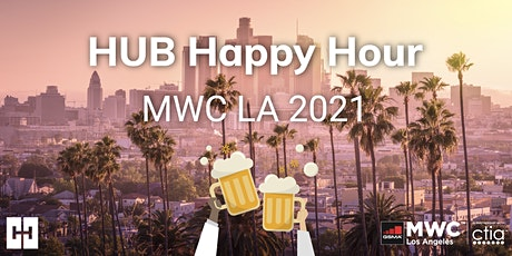 MWC LA 2021 - A Secure  happy hour  with HUB Security tickets