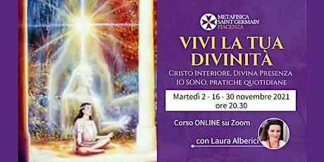 Vivi la tua Divinità: Cristo interiore, Divina Presenza IO SONO, pratiche biglietti