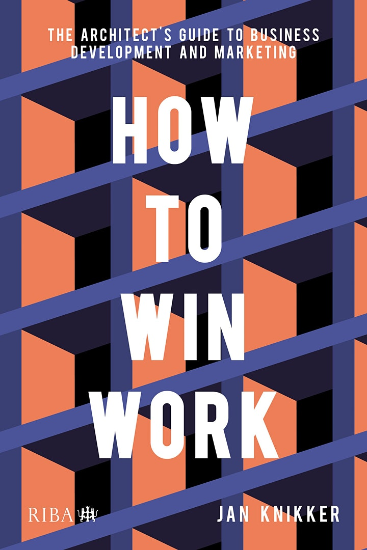 BUSINESS OF DESIGN SERIES: How to win work, The Architects & Designers Guide: Jan Knikker image
