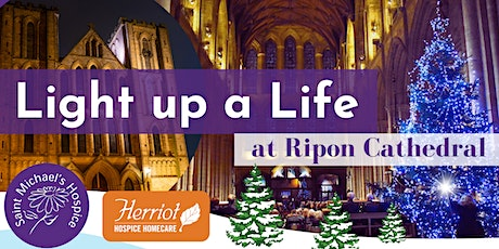 Saint Michael's & Herriot Hospice - Light up a Life 2021, Ripon Cathedral tickets