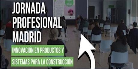 MADRID 2021: INNOVACIÓN EN PRODUCTOS Y SISTEMAS PARA LA CONSTRUCCIÓN entradas