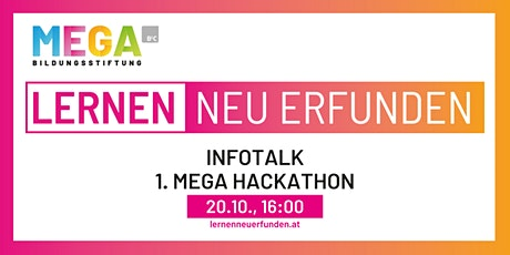 "Infotalk: MEGA Hackathon ""Lernen NEU erfunden"" tickets"