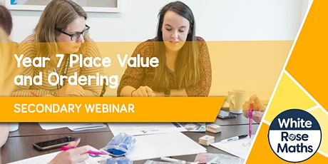 **WEBINAR** Year 7 Place Value and Ordering - 03.11.21 tickets
