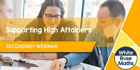 **WEBINAR** Supporting High Attainers - 23.11.21 tickets