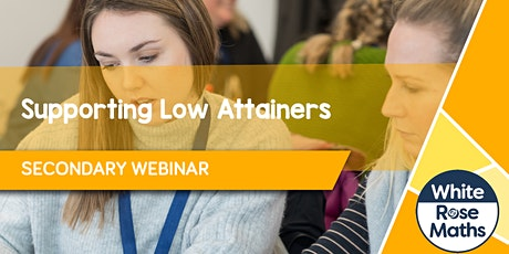 **WEBINAR** Supporting Low Attainers - 30.11.21 tickets