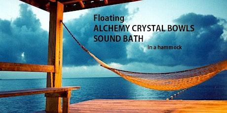 Floating ALCHEMY CRYSTAL BOWLS SOUND BATH in a hammock tickets