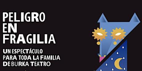 """Peligro en Fragilia"" tickets"