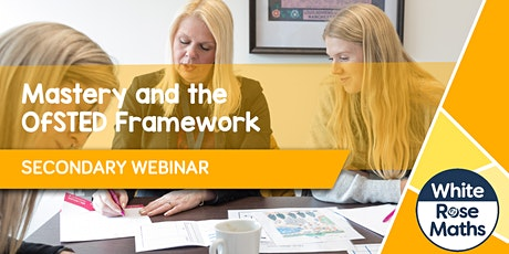 **WEBINAR** Mastery and the OfSTED Framework - 08.12.21 tickets