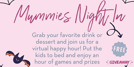 Moms Night In - Join our Virtual Happy Hour filled with Games & Prizes tickets