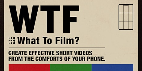 What To Film? Create Effective Short Videos From the Comforts of Your Phone tickets
