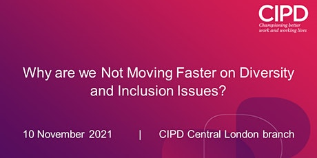 Why are we Not Moving Faster on Diversity and Inclusion Issues? tickets