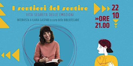I sentieri del sentire // Vita segreta delle emozioni di Ilaria Gaspari biglietti