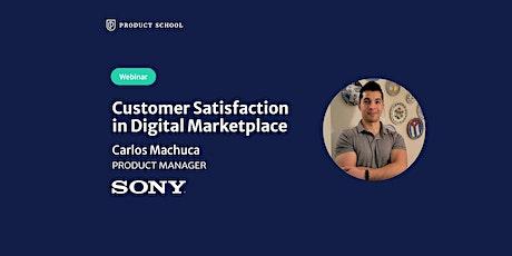 Webinar: Customer Satisfaction in Digital Marketplace by Sony PM tickets