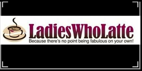 Bromley Ladies Who Latte tickets