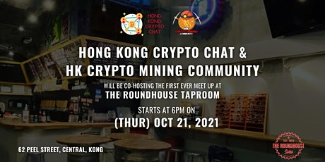 Hong Kong Crypto Chat x HK Crypto Mining Community First Meetup! tickets