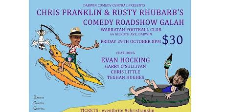 CHRIS FRANKLIN & RUSTY RHUBARB'S COMEDY ROADSHOW GALAH - Darwin tickets