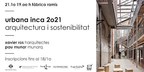 Urbana Inca 2021: Arquitectura i Sostenibilitat entradas
