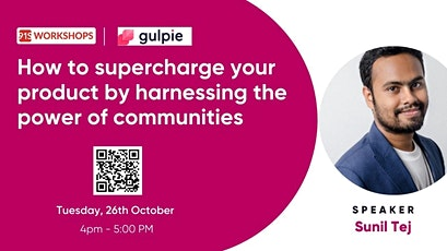 How To Supercharge Your Product By Harnessing The Power Of Communities tickets