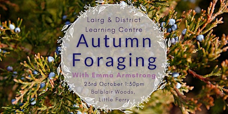 Autumn Foraging with Emma Armstrong - Golspie tickets