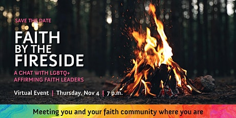 Faith by the Fireside: A Chat with LGBTQ+ Affirming Faith Leaders tickets