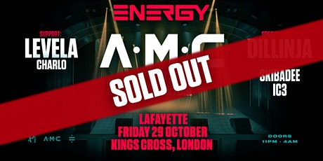 Sold Out! A.M.C presents Energy –London tickets