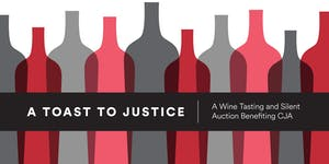 A Toast to Justice: A Wine Tasting Benefiting CJA