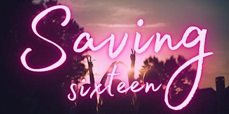 Saving Sixteen tickets