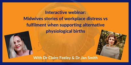 Interactive webinar: Midwives workplace experiences of alt phys births tickets