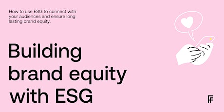 Building brand equity with ESG tickets