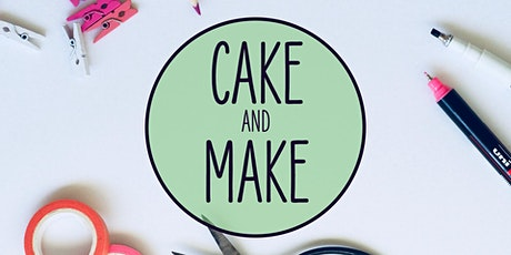 Cake and Make tickets