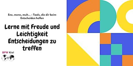 Ene, mene, muh… - Tools, die dir beim Entscheiden helfen - online BPW Kiel Tickets