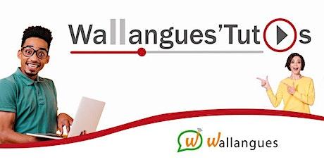 Wallangues'Tutos (EN) billets