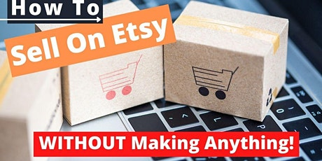 ETSY Money Making MASTERCLASS Including Building A Business Brand tickets