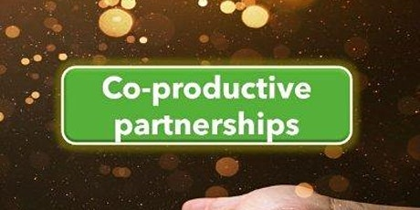 Co-productive Partnerships Network meeting tickets