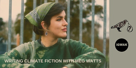 Any Last Words? x !Gwak: Writing Climate Fiction with Meg Watts tickets