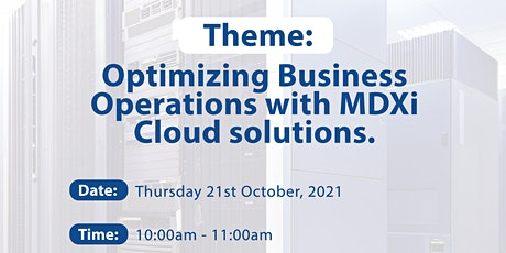 Webinar: Optimizing Business Operations with MDXi Cloud Solutions tickets