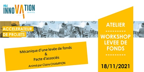 WORKSHOP LEVEE DE FONDS - mécanique et pacte d'associés billets