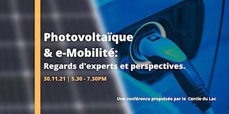 Photovoltaïque et e-mobilité: regards d'experts et perspectives. billets