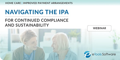 Navigating the Home Care IPA for Continued Compliance and Sustainability tickets
